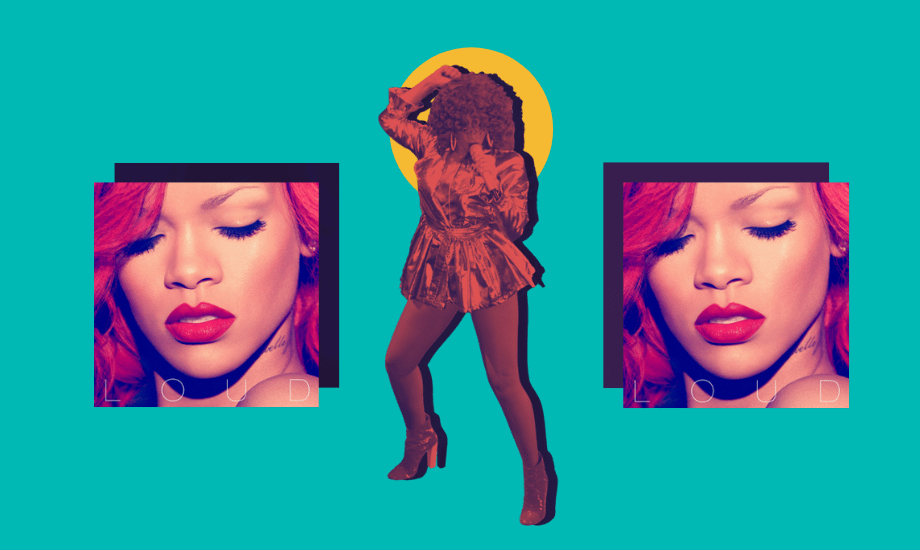 Ten years later, 'Loud' by Rihanna still helps me feel fearless