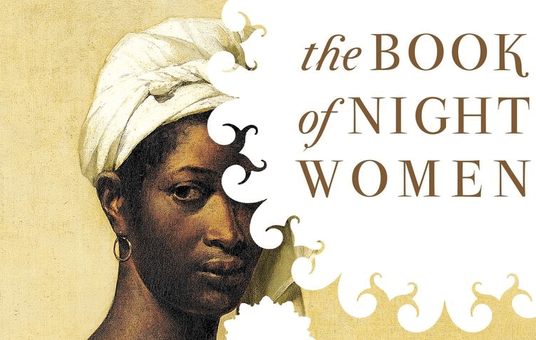 The Book of Night Women: The history education that you never got in school