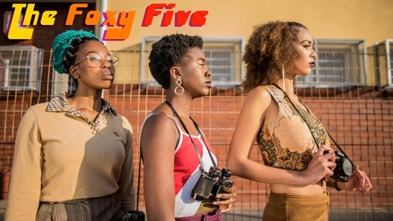 The Foxy Five: the South African web series representing black millennial women