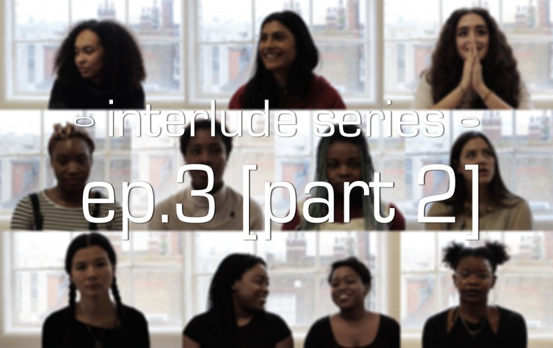 gal-dem interlude series episode 3 (part 2): living in limbo